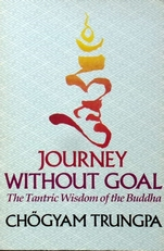 Journey without goal.The Tantric Wisdom of the Buddha.