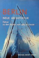 Berlin neue Architektur. (1989 bis heute).