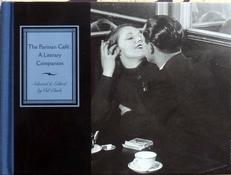 The Parisian Cafe ; A Literary Companion.