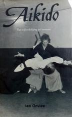 Aikido. Van zelfverdediging tot harmonie.