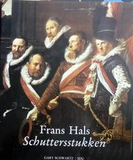 Frans Hals Schuttersstukken.