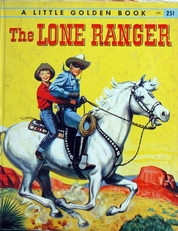 The Lone Ranger (a little golden book)