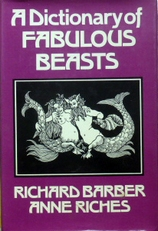 A Dictionary of fabulous beasts.