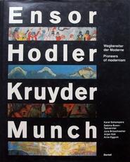 Ensor ,Hodler, Kruyder, Munch.