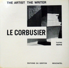 Le Corbusier .The Artist, The Writer.