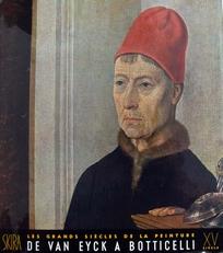 Le Quinzieme Siecle De Van Eyck a Botticelli