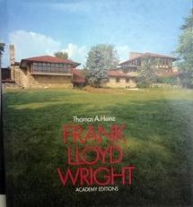 Frank Lloyd Wright.Heinz, Thomas. AFrank Lloyd WrightAcade