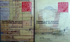 Frank Lloyd Wright collected writings volumes 3 and 4 .