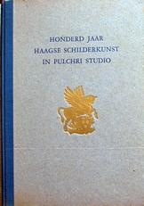 Honderd Jaar Haagse Schilderkunst in Pulchri Studio