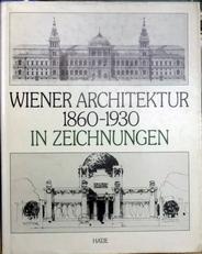 Wiener Architektur in Zeichnungen, 1860-1930.