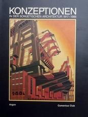 Konzeptionen in der Sowjetischen Architektur 1917-1988.