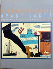 A Transatlantic Avant-Garde.American Artists in Paris.