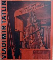 Vladimir Tatlin 1885-1953.