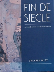 Fin De Siecle,Art and Society in an Age of Uncertainty