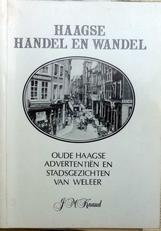 Haagse handel en wandel.(oude advertenties en stadsgezichten