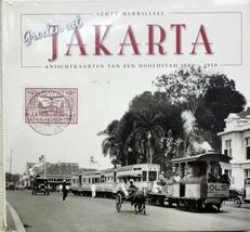 Groeten uit Jakarta.Ansichten van een hoofdstad.1900-1950.