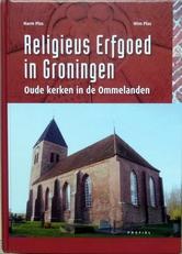 Religieus erfgoed in Groningen.Oude kerken in de Ommelanden.