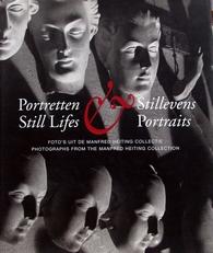 Manfred Heiting Portretten,Portraits,Stillevens,Still lifes