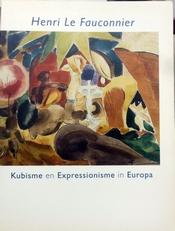 Henri Le Fauconnier.Kubisme en Expressionisme in Europa.