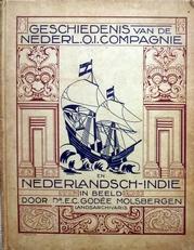 Geschiedenis van de Nederl. O. I. Compagnie en Nederl.Indie.
