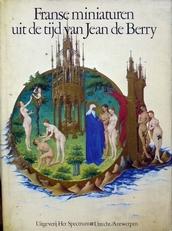 Franse miniaturen uit de tijd van Jean de Berry.