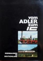 Vom Adler zum IC.Eisenbahnen in Deutschland.