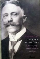 Jonkheer D.J. de Geer.De teloorgang v.e. Min. President.
