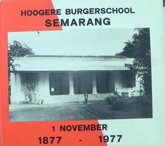 Hoogere burgerschool Semarang 1 November 1877-1977.