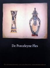 De Porceleyne Fles. Wedergeboorte van een aardewerkfabr.