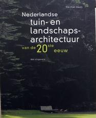 Nederlandse tuin- en landschapsarchitectuur v.d. 20ste eeuw.