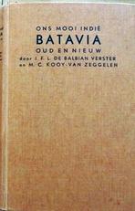 Ons Mooi Indie .Batavia oud en nieuw.