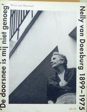 Nelly van Doesburg.1899-1975 De doorsnee is mij niet genoeg.