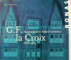G,F. la Croix 1877-1923.Amsterdamse School architect.