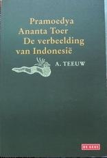 Pramoedya Ananta Toer. De verbeelding van Indonesie.