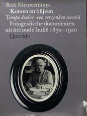 Komen en blijven.Fotografische documenten Indie 1870-1920.