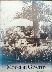 Monet at Giverny. Reconstruction of his life at Giverny.