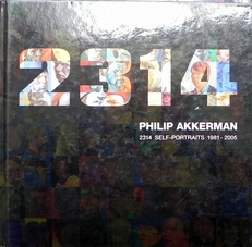 Philip Akkerman. 2314 Self-Portraits 1981-2005.