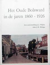 Het oude Bolsward in de jaren 1860-1926
