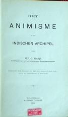 Het animisme in den Indischen Archipel .