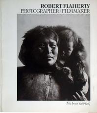 Robert Flaherty The Inuit 1910-1922