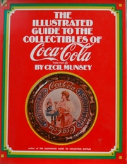 The Illustrated guide to Collectibles of Coca Cola