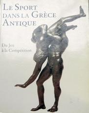 Le Sport dans la Grèce Antique . Du Jeu à la Compétition.