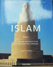 Islam. Deel 1. De vroege architectuur van Bagdad tot Cordoba