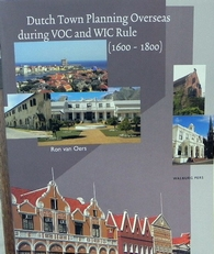 Dutch town planning overseas during VOC and WIC Rule