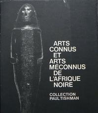 Arts connus et arts méconnus de l'Afrique noire.
