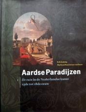 Aardse paradijzen. 1: De tuin in de Nederlandse kunst.