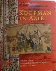 Koopman in Azië. De handel van de VOC tijdens de 18de eeuw.
