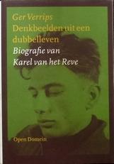 Denkbeelden uit een dubbelleven. Biografie K.van het Reve.