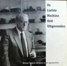 De liefste machine ooit uitgevonden.W.F.Hermans en de typem.
