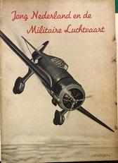 Jong Nederland en de Militaire Luchtvaart. 1938.